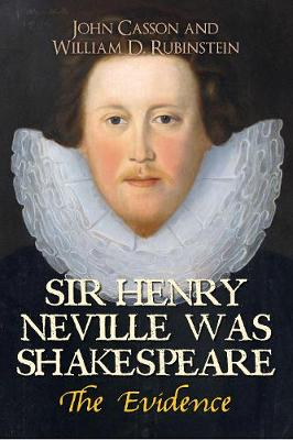 Sir Henry Neville Was Shakespeare