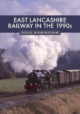 East Lancashire Railway in the 1990s