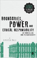 Boundaries, Power and Ethical Responsibility in Counselling and Psychotherapy