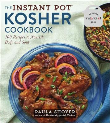 The Instant Pot(r) Kosher Cookbook