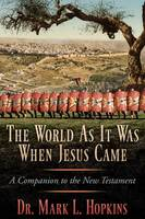 The World as It Was When Jesus Came
