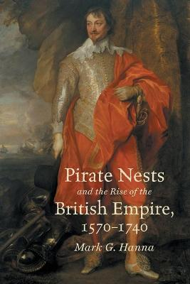 Pirate Nests and the Rise of the British Empire, 1570-1740