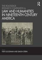 The Routledge Research Companion to Law and Humanities in Nineteenth-Century America