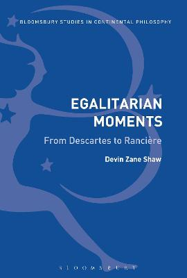 Egalitarian Moments: From Descartes to Ranciere