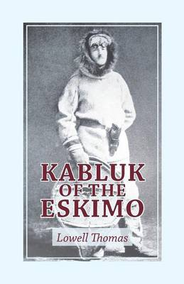 Kabluk of the Eskimo