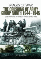 The Crushing of Army Group North 1944 - 1945