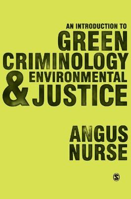 An Introduction to Green Criminology and Environmental Justice