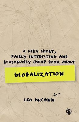 A Very Short, Fairly Interesting and Reasonably Cheap Book about Globalization