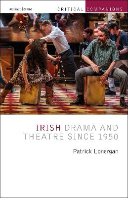 Irish Drama and Theatre Since 1950