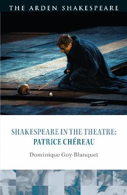 Shakespeare in the Theatre: Patrice Chereau