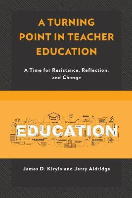 A Turning Point in Teacher Education