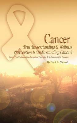 Cancer True Understanding & Wellness (Perception & Understanding Cancer)