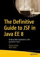 The Definitive Guide to JSF in Java EE 8