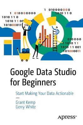 Google Data Studio Cookbook