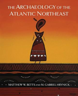 The Archaeology of the Atlantic Northeast