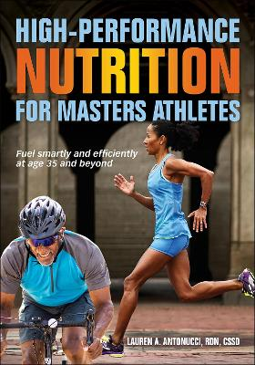 High-Performance Nutrition for Masters Athletes