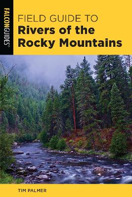 Field Guide to Rivers of the Rocky Mountains