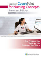 Lww Coursepoint for Nursing Concepts; Bickley 7e eBook; Eliopoulos 8e eBook; Plus Lynn 4e eBook Package