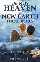 The New Heaven and New Earth Handbook