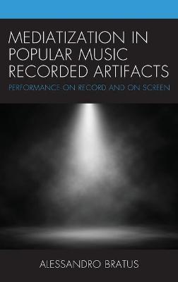 Mediatization in Popular Music Recorded Artifacts
