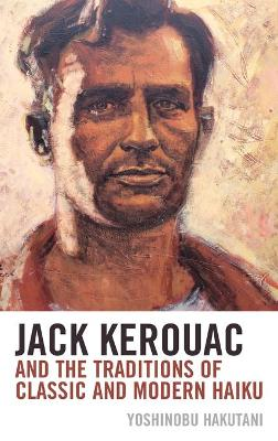 Jack Kerouac and the Traditions of Classic and Modern Haiku