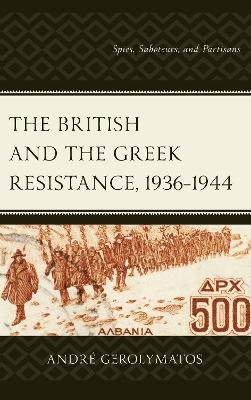 The British and the Greek Resistance, 1936-1944