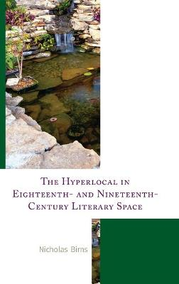 The Hyperlocal in Eighteenth- and Nineteenth-Century Literary Space