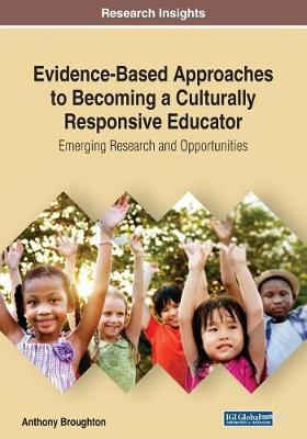 Evidence-Based Approaches to Becoming a Culturally Responsive Educator