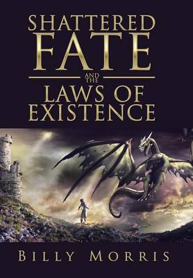 Shattered Fate and the Laws of Existence