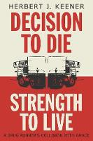 Decision To Die / Strength To Live