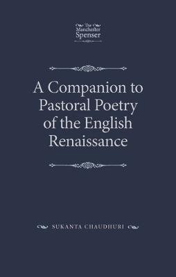 A Companion to Pastoral Poetry of the English Renaissance