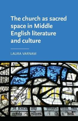 The Church as Sacred Space in Middle English Literature and Culture