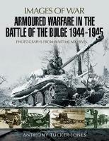 Armoured Warfare in the Battle of the Bulge 1944-1945