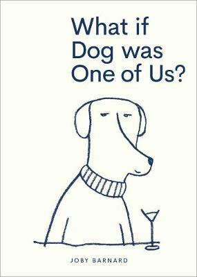 What if Dog was One of Us?