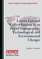 Labour Law and Welfare Systems in an Era of Demographic, Technological, and Environmental Changes