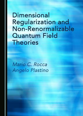 Dimensional Regularization and Non-Renormalizable Quantum Field Theories