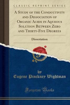 A Study of the Conductivity and Dissociation of Organic Acids in Aqueous Solution Between Zero and Thirty-Five Degrees