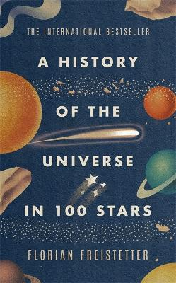 A History of the Universe in 100 Stars