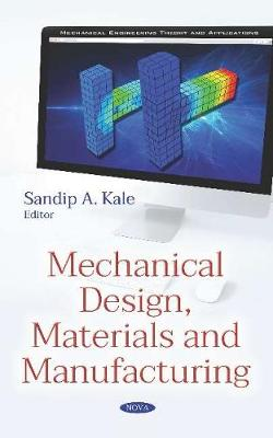 Mechanical Design, Materials and Manufacturing