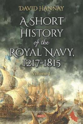 A Short History of the Royal Navy, 1217-1815