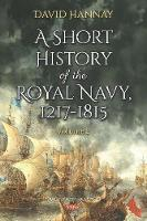 A Short History of the Royal Navy, 1217-1815. Volume II