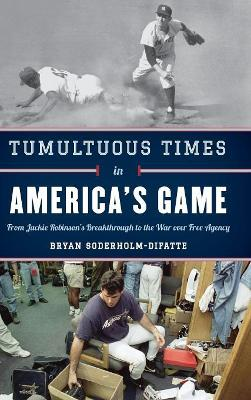 Tumultuous Times in America's Game