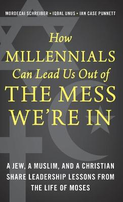 How Millennials Can Lead Us Out of the Mess We're In