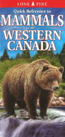 Quick Reference to Mammals of Western Canada