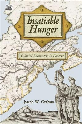 Insatiable Hunger - Colonial Encounters in Context