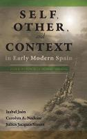 Self, Other, and Context in Early Modern Spain