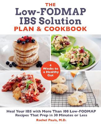 The Low-FODMAP IBS Solution Plan and Cookbook