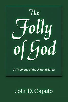 The Folly of God