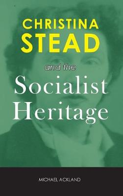 Christina Stead and the Socialist Heritage
