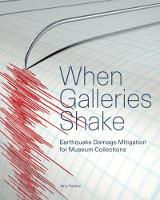 When Galleries Shake - Earthquake Damage Mitigation for Museum Collections